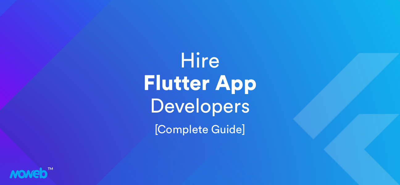 An Ultimate Guide to Hire Flutter App Developers in 2020