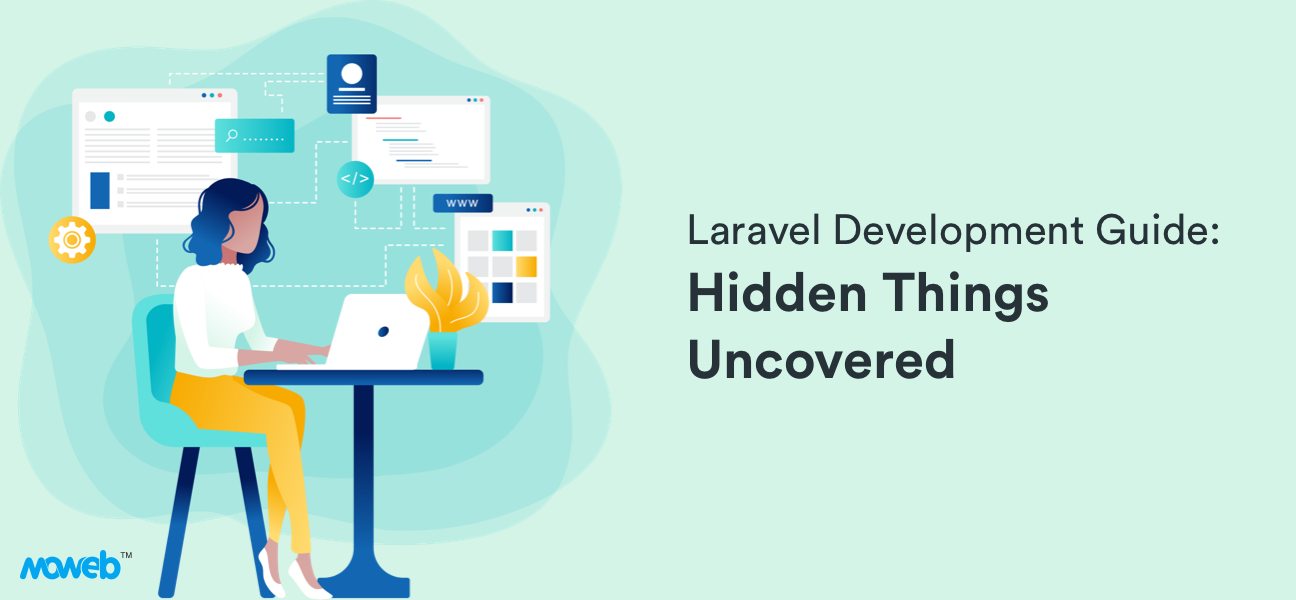 A Hidden Guide on Laravel Development Services - Decoding Unknown Facts!