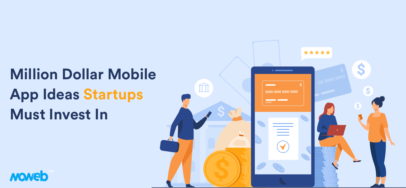 10 Million Dollar Mobile App Ideas Startups Must Invest In
